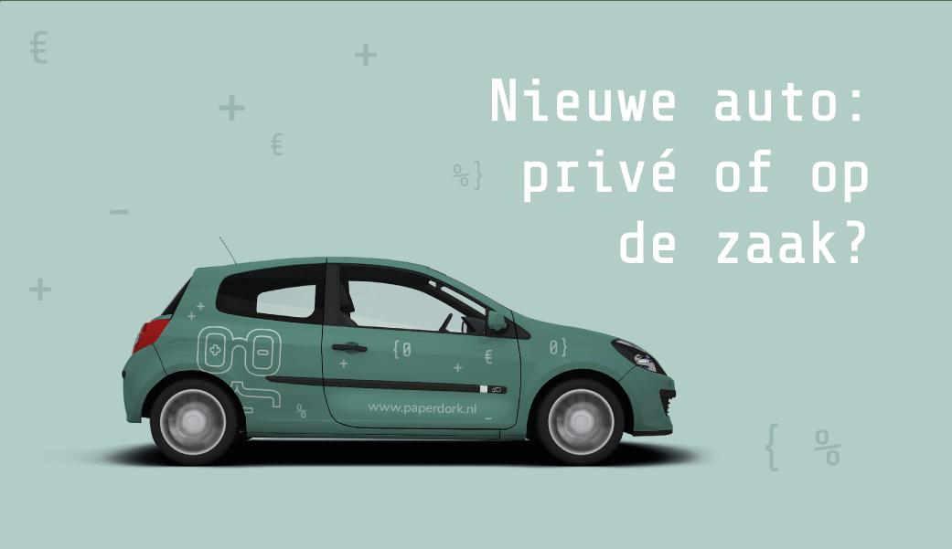 Nieuwe auto privé of op de zaak, wat is voordeliger?