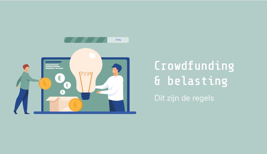 Crowdfunding & belasting: dit zijn de regels   financiering   lening   gift   boekhouding