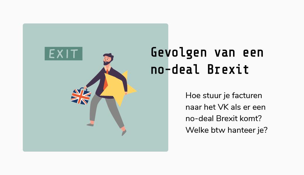 Gevolgen no deal Brexit voor de btw en facturen naar het Verenigd Koninkrijk   Engeland   Groot-Brittannië   Gevolgen Brexit voor ondernemers   Gevolgen Brexit voor de boekhouding