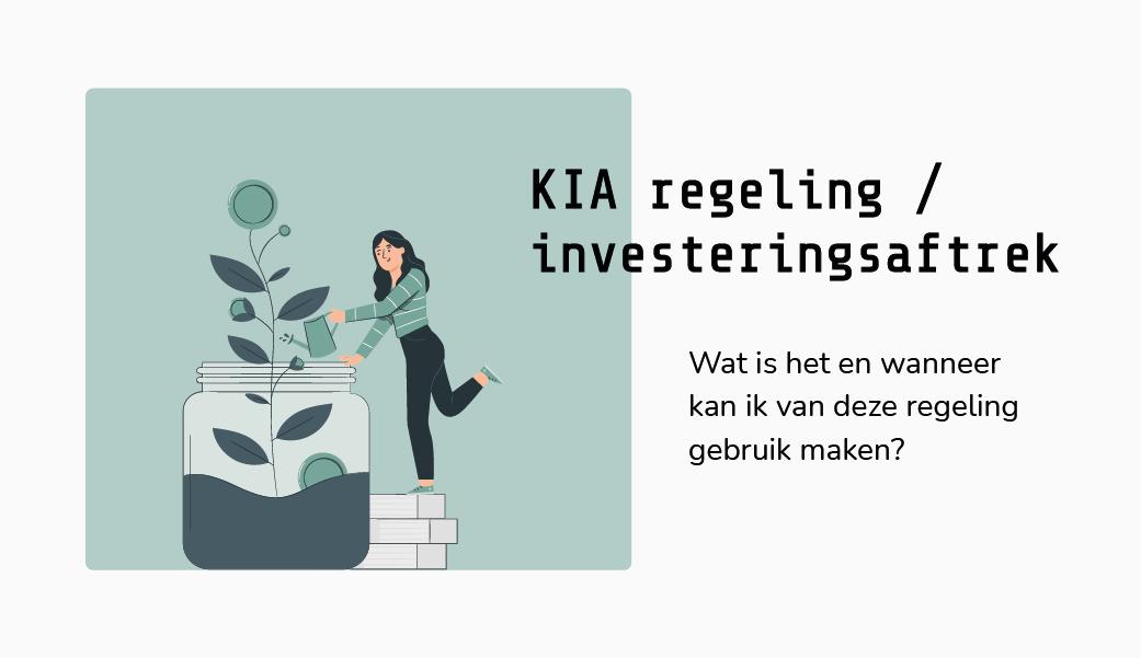 Investeringsaftrek ZZP | KIA regeling | Kleinschaligheidsinvesteringsaftrek | Wat is de KIA regeling? | KIA Belastingdienst